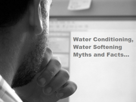 Water Conditioning, Water Softening Myths and Facts