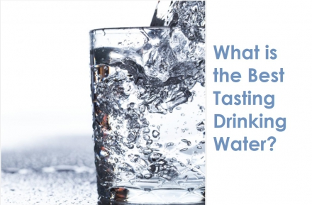 What is the Best Tasting Drinking Water?